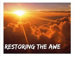 restoring the awe