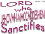 Lord who santifies