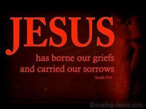 Isaiah 53-4 Surely He Has Borne Our Griefs red