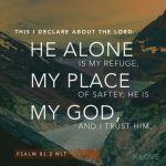 psalm 91 2 NLT