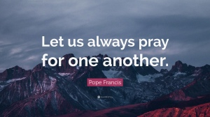 Pope-Francis-Quote-Let-us-always-pray-for-one-another